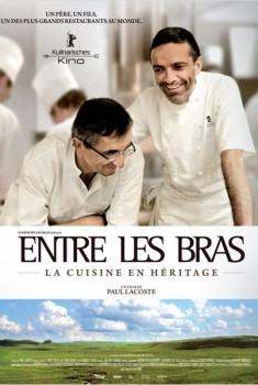 Entre Les Bras - La cuisine en héritage (2011)