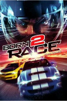 Born to Race: Fast Track (2014)