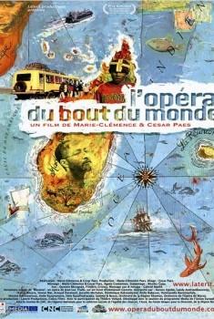 L'Opéra du bout du monde (2012)