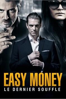 Easy Money : Le Dernier souffle (2013)