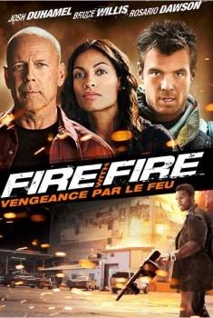 Fire with fire, vengeance par le feu (2012)