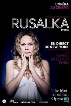 Rusalka (Met-Pathé Live) (2017)