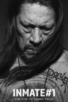 Inmate #1: The Rise of Danny Trejo (2018)