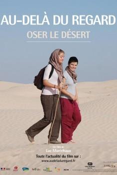 Au-delà du regard, Oser le désert (2018)