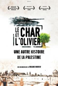 Le Char et l'olivier, une autre histoire de la Palestine (2019)