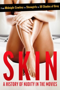 Skin : A History Of Nudity In The Movies (2020)